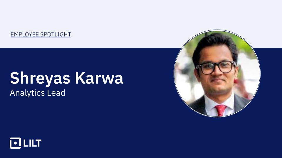 lilt-employee-spotlight-shreyas-karwa